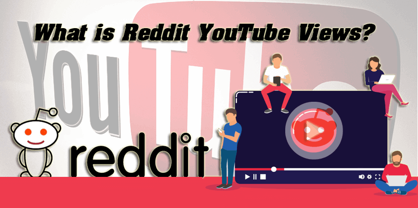 Reddit Youtube Views