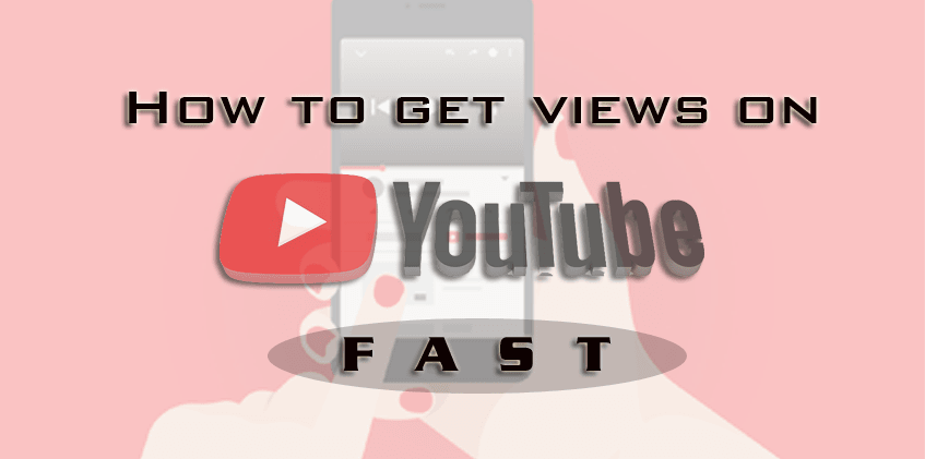 get views on youtube fast