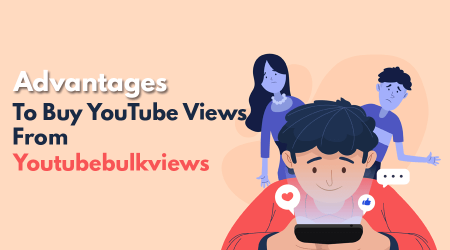 Advantages to Buy YouTube Views