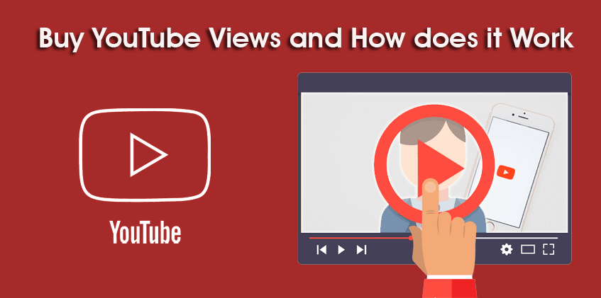 Buy YouTube Views and How does it Work