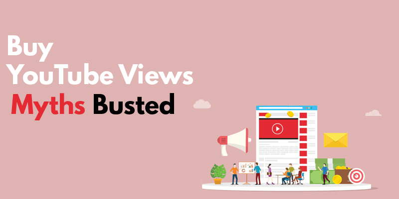 Buy YouTube Views Myths Busted