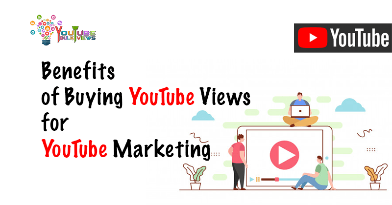 Benefits of Buying YouTube Views
