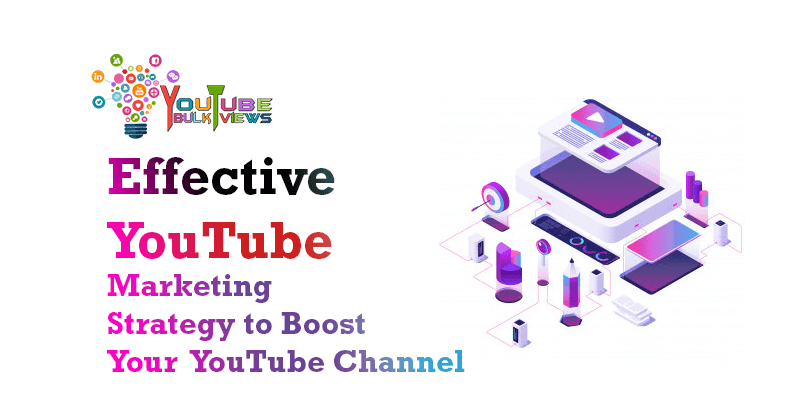 Effective YouTube Marketing Strategy