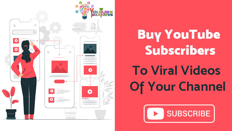Buy YouTube Subscribers to Viral