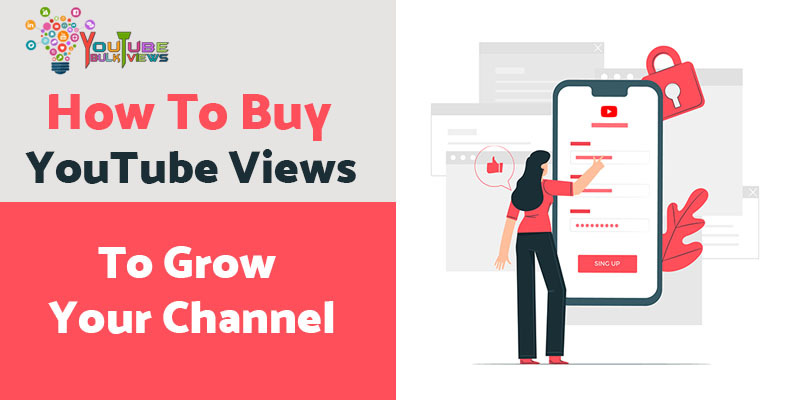 Buy YouTube Views to Grow Channel