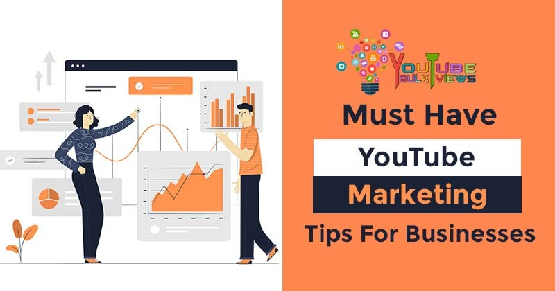 YouTube Marketing Tips For Businesses