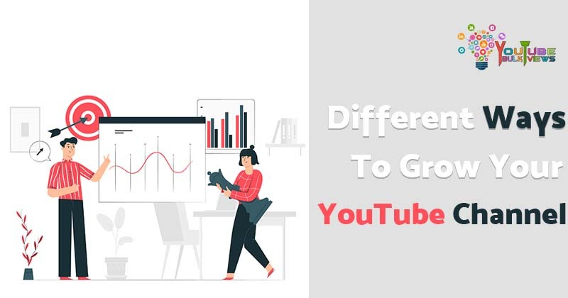 Different Ways to Grow Your YouTube Channel
