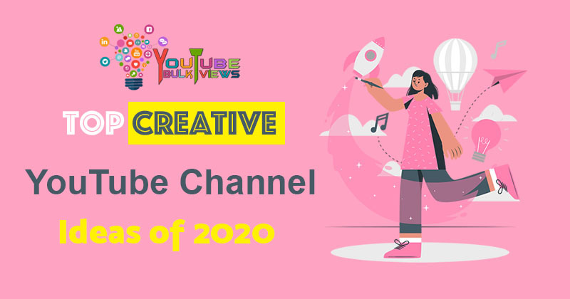 Top Creative YouTube Channel Ideas of 2020