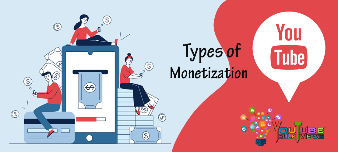 Types of YouTube Monetization