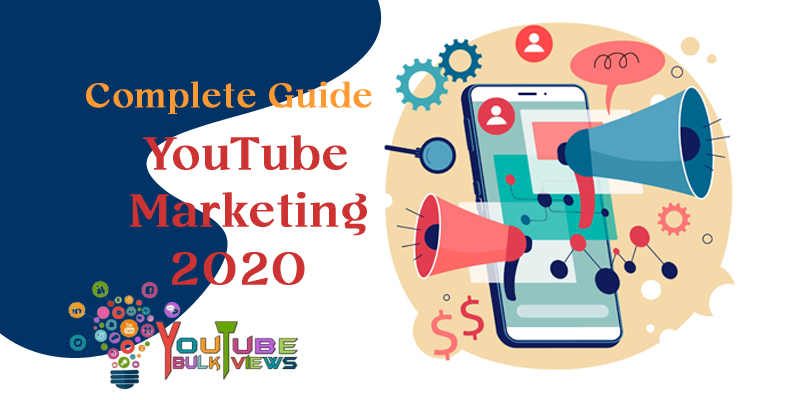 Complete Guide to YouTube Marketing in 2020