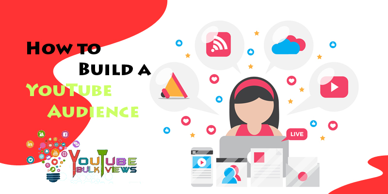 How to Build a YouTube Audience