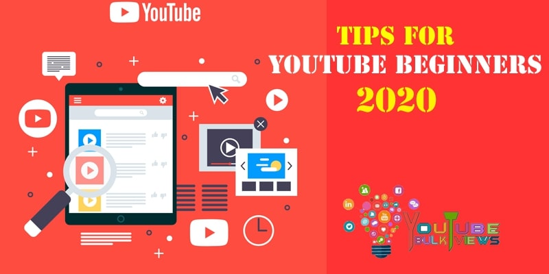 Tips For YouTube Beginners 2020
