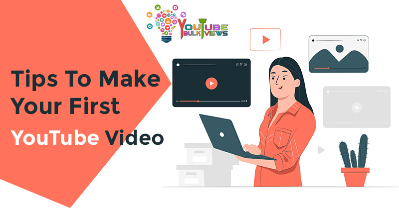 tips to make your first youtube video