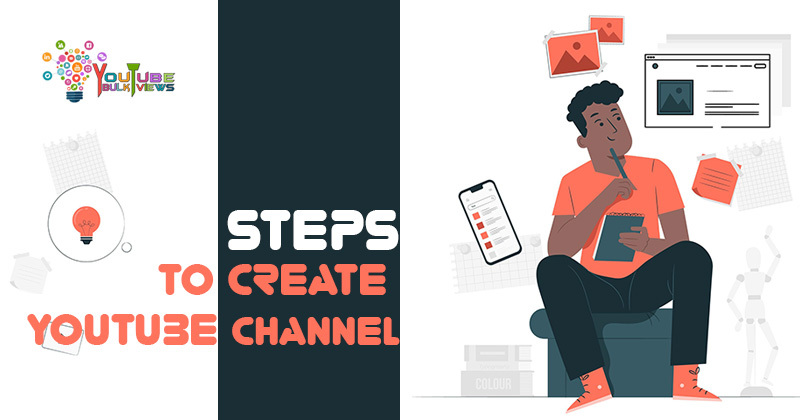 Steps to Create YouTube Channel