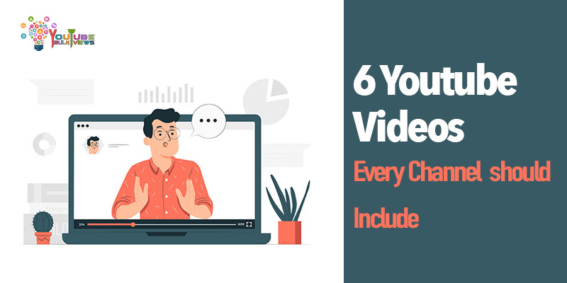 youtube videos every channel should include