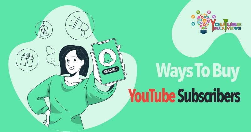 ways to buy youtube subscribers
