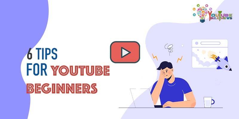 tips for youtube beginners