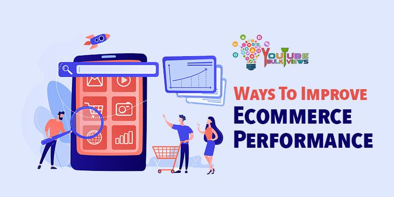 ways to improve ecommerce performance